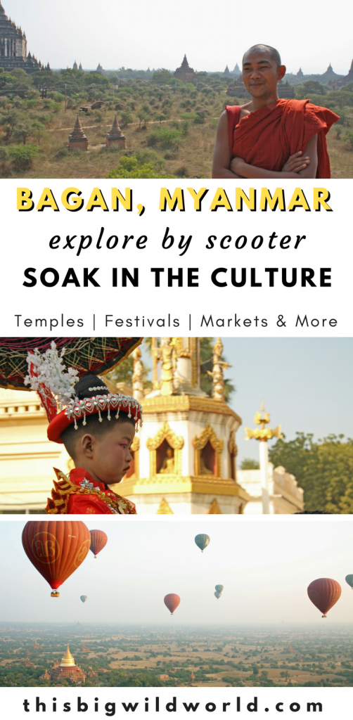 Bagan is known for it's beautiful temples, but there's so much more see! Experience the culture of this beautiful Bagan in Myanmar through the markets of Bagan, village life in Bagan, festivals in Bagan, exploring Bagan by scooter, where to stay in Bagan, food in Bagan and more.   cultural travel   hot air balloon   ethical travel