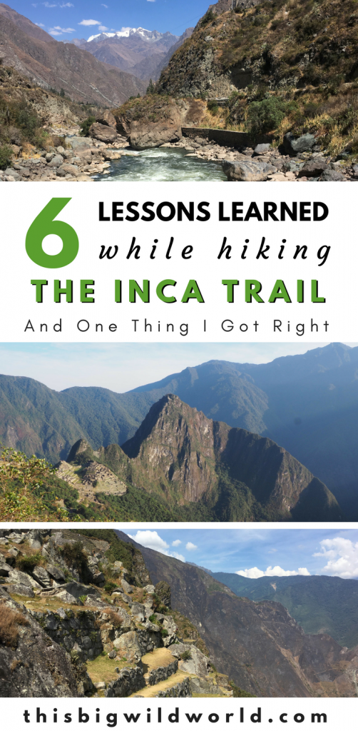 Are you considering hiking the Inca Trail to Machu Picchu in Peru? My six lessons learned touch on porters, packing, hiking technique, altitude sickness and more! #incatrailhike