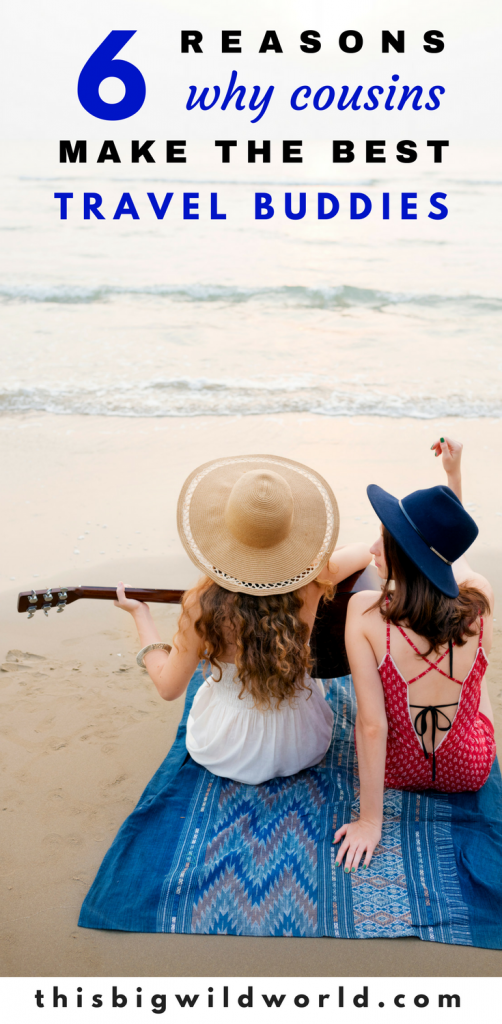 Do you struggle to find a good travel buddy? Here are 6 reasons why cousins make the best travel companions. A different twist on family travel! | #travelcompanions | #travelbuddy | #familytravel