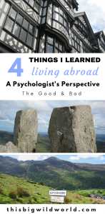 Living abroad isn't all sunshine and rainbows. It's hard. Four things I learned living abroad, from a psychologists perspective. #livingabroad #expat #lessonslearned