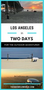 Pin image for Los Angeles in 2 Days for the outdoor adventurer blog post, featuring pictures of sand volleyball and city views from Griffith Observatory.