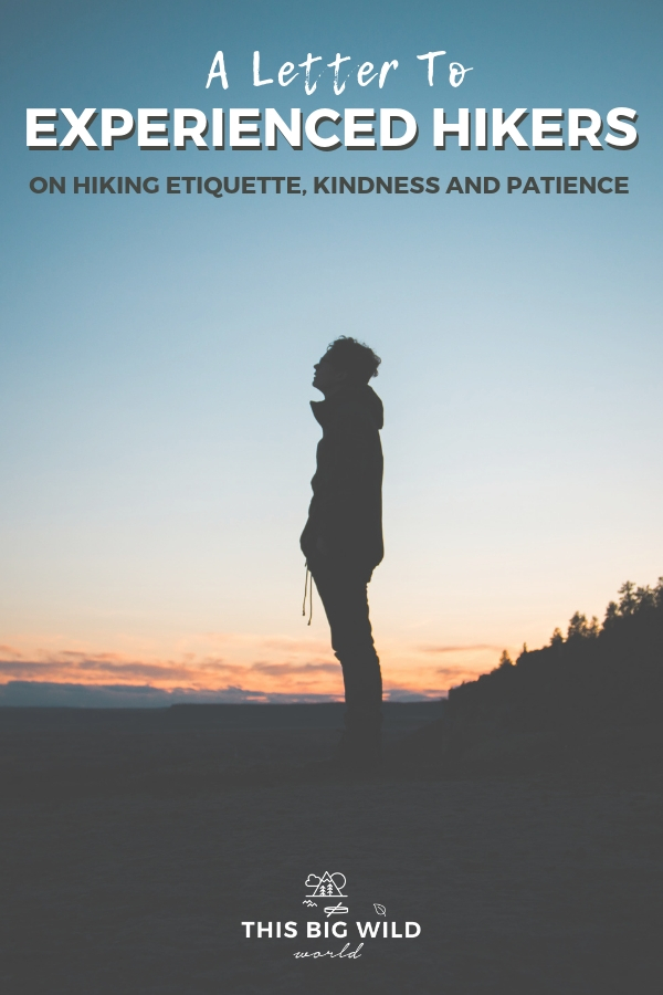 Hiking etiquette and Leave No Trace are obvious for more experienced hikers and outdoor adventurers. But, we all start somewhere. Instead of judgement for those with less experience, let's nurture their love of nature and welcome them into our community. Four things for experienced hikers and adventurers to consider. hiking tips advice | trail etiquette | leave no trace | camping tips | #hiking #etiquette #hikingtips