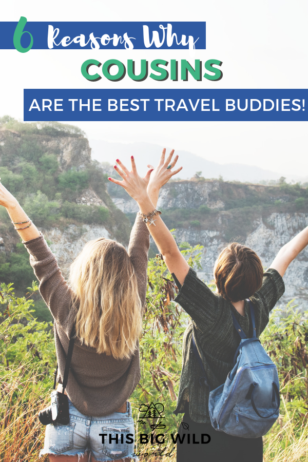 The ultimate travel buddy might be closer than you think! Here are 6 reasons why cousins make the absolute best travel companions. You'll be planning a trip with your cousins in no time! #traveltips #travelbuddy #travelplanning