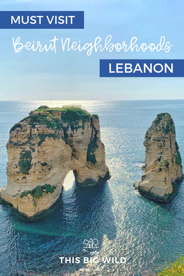 Planning a trip to Beirut? Don't miss these seven awesome neighborhoods! Find out all about these Beirut neighborhoods, where to stay in Beirut, things to do in Beirut and more! #beirut #lebanon #travel