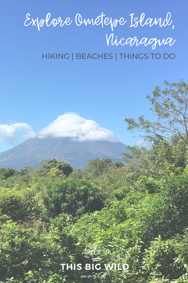 Ometepe Island in Lake Nicaragua should be on every Nicaragua itinerary! It's the perfect place to relax, enjoy nature, and hike. Read all about the best things to do on Ometepe Island, where to stay on Ometepe Island, hiking Volcano Maderas or Volcano Concepcion, renting a scooter on Ometepe Island and more! #ometepeisland #nicaragua #travel #ometepe #hiking
