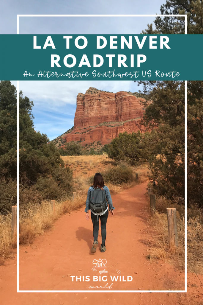 Text: LA to Denver Roadtrip, An Alternative Southwest US Route. Image: A woman, me, walking in leggings and denim jacket on a red dirt trail with the red rocks of Sedona ahead in the distance. Green brush is on either side of the trail with dry grass. A thin white box outlines the image.