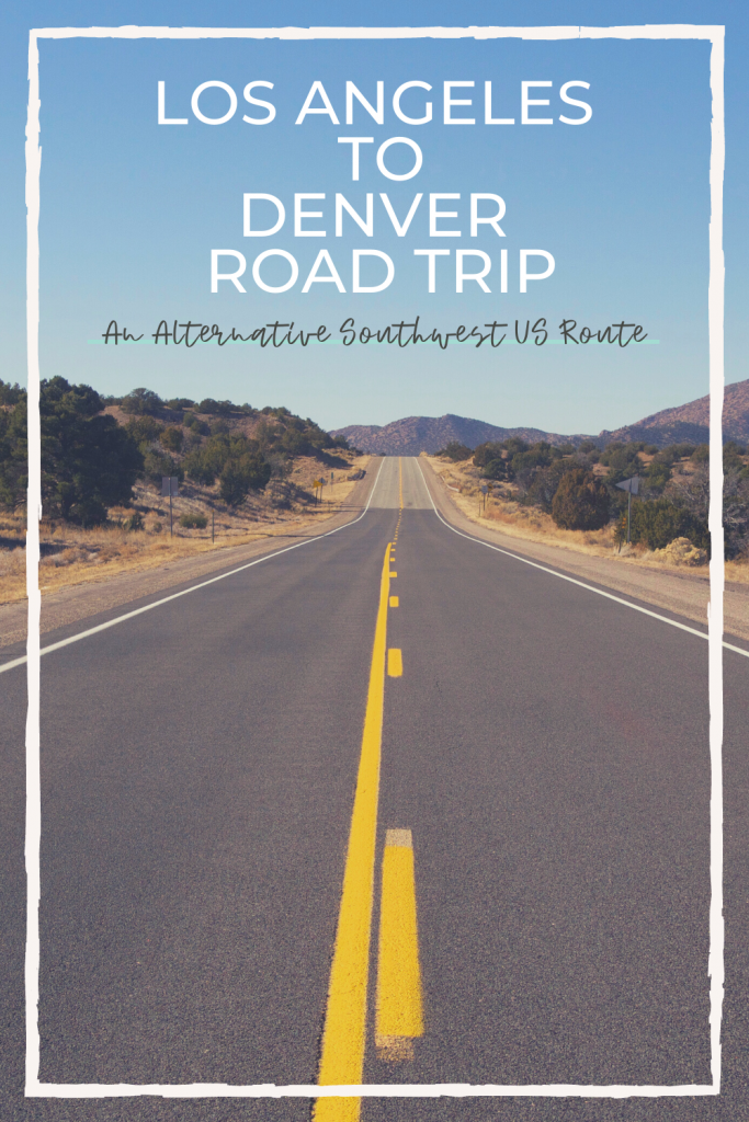 Text: Los Angeles to Denver Road Trip, An Alternative Southwest US Route. Image: Long open road ahead with green brush and dry grass on either side. Reddish mountains are ahead in the distance under clear blue sky. A jagged white box frames the image on the pin.