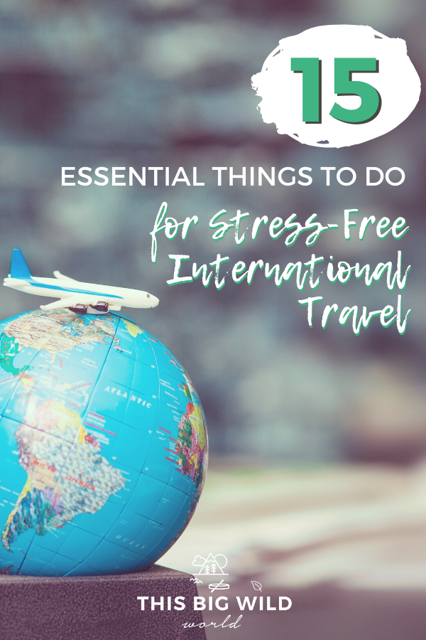 International travel can be stressful, but it doesn't have to be. These essential 15 things to do before every trip abroad will have you feeling stress-free and ready for whatever comes your way while you're traveling. pre travel checklist | to do list before international travel | what to do before traveling abroad | the essential international travel checklist #traveltips #internationaltravelchecklist #thingstodobeforetravelingabroad