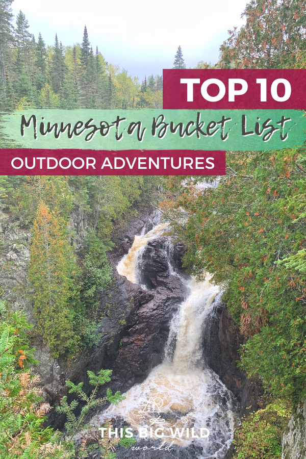 If you love the outdoors and are visiting Minnesota, you NEED to add these ten things to your Minnesota bucket list! The list includes outdoor adventures for every season. minnesota bucket list things to do | boundary waters minnesota | superior hiking trails minnesota | best minnesota state parks | voyageurs national park minnesota