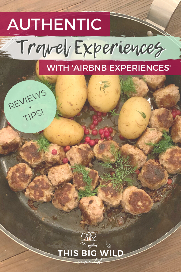 Text: Authentic Travel Experiences with 'Airbnb Experiences' - Review & tips! Image: Up close shot of a frying pan with meatballs, potatoes, lingonberries and fresh dill set on a wooden table.