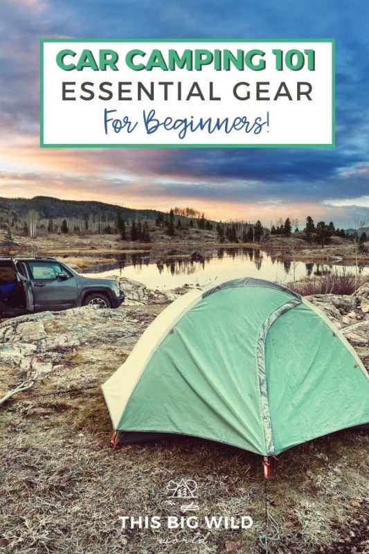 Text in large box at top of image: Car Camping 101 Essential Gear for Beginners! Image in background: Moody blue and pink sky, dark mountains in the background reflected into a small lake. In the foreground is a great tent with a gray SUV to the left.