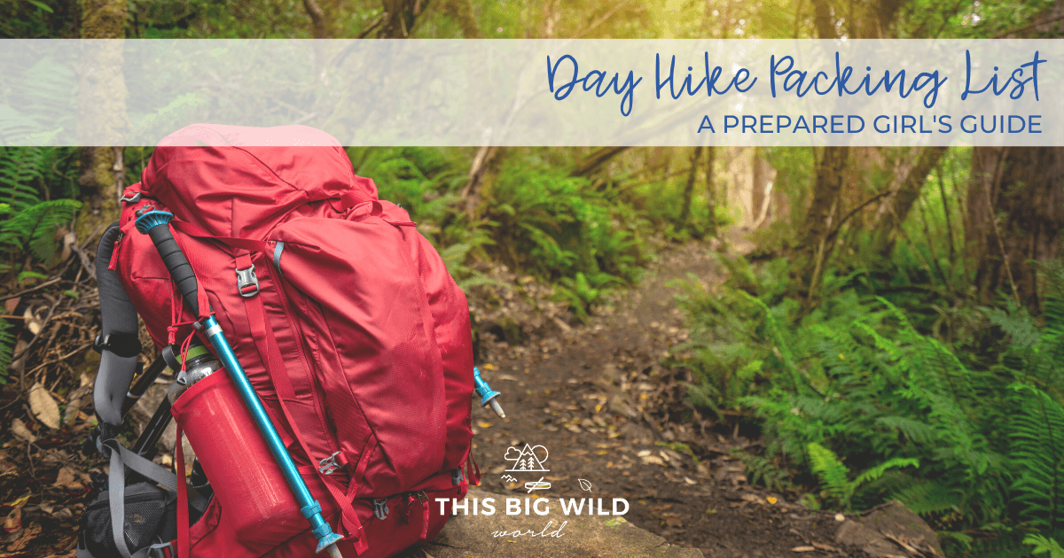 Day Hike Packing List: A Prepared Girl's Guide
