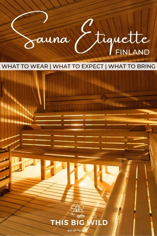 Text: Sauna Etiquette Finland - what to wear, what to expect, and what to bring. Image: A dimly wood-lined sauna has bright light shining into from outside behind the wood paneling.