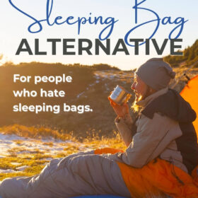 Text: The Absolute Best Sleeping Bag Alternative - for people who hate sleeping bags. Image: Person sitting in sleeping next to a tent, drinking coffee while watching the sunrise.