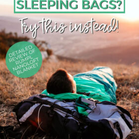 Text: Do you hate sleeping bags? Try this instead! Detailed review of Rumpl Nanoloft Blanket. Image: Person laying in a sleeping just outside of a tent watching the sunrise off in the distance.
