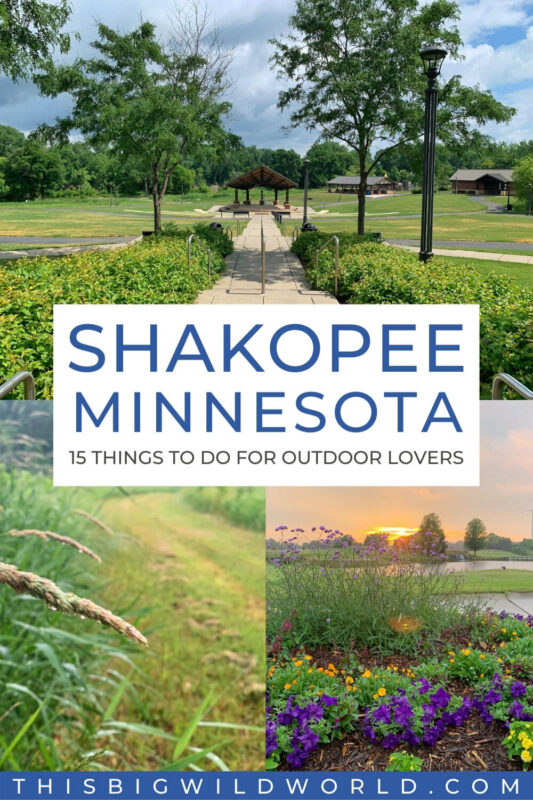 Text: Shakopee Minnesota - 15 Things to do for outdoor lover's! Top: A path lined with shrubs leads to a pavilion at Huber Park in Shakopee. Bottom left: A grassy trail through the wetlands of the Minnesota Valley. Bottom right: Colorful sunset at The Meadows golf course in Shakopee.